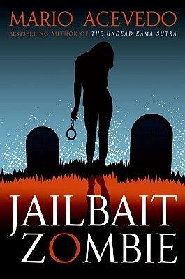 Jailbait Zombie (Paperback): Mario Acevedo