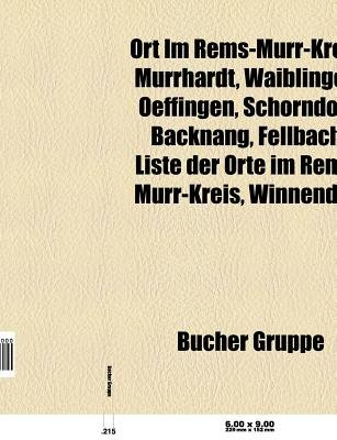 Ort Im Rems-Murr-Kreis - Murrhardt, Waiblingen, Oeffingen, Schorndorf, Backnang, Fellbach, Liste Der Orte Im Rems-Murr-Kreis,...