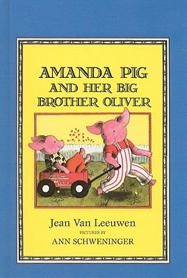 Amanda Pig and Her Big Brother Oliver (Hardcover): Jean Van Leeuwen