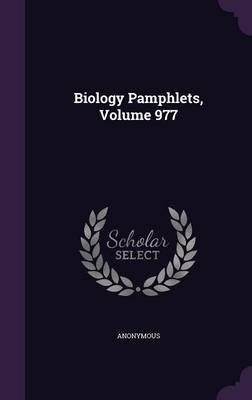 Biology Pamphlets, Volume 977 (Hardcover): Anonymous