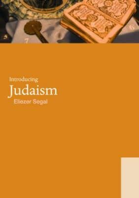 Introducing Judaism (Paperback, New): Eliezer Segal