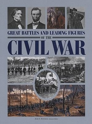 Great Battles and Leading Figures of the Civil War (Hardcover): John S. Bowman