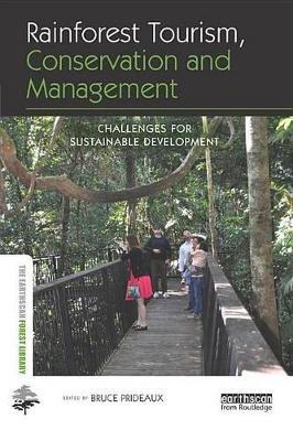 Rainforest Tourism, Conservation and Management - Challenges for Sustainable Development (Electronic book text): Bruce Prideaux
