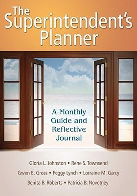 The Superintendent's Planner - A Monthly Guide and Reflective Journal (Paperback): Gloria L. Johnston, Rene S. Townsend,...