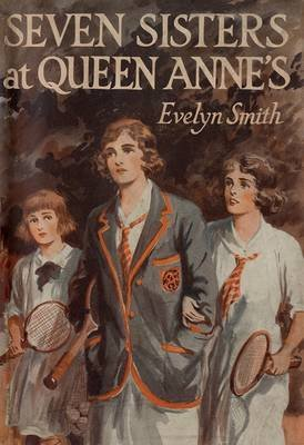 Seven Sisters at Queen Anne's (Electronic book text): Evelyn Smith