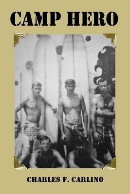 Camp Hero (Paperback): Charles F. Carlino