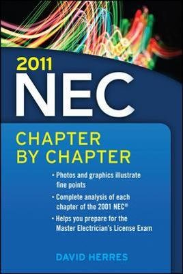 2011 National Electrical Code Chapter-By-Chapter (Paperback, Ed): David Herres