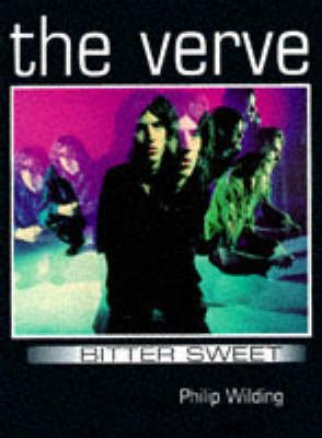 "The ""Verve"" - Bittersweet (Paperback): Philip Wilding"