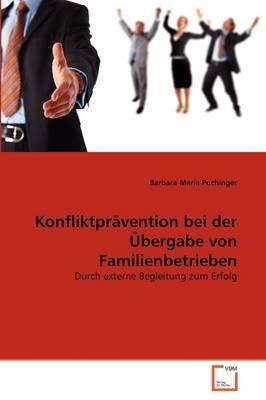 Konfliktpravention Bei Der Ubergabe Von Familienbetrieben (German, Paperback): Barbara Maria Puchinger