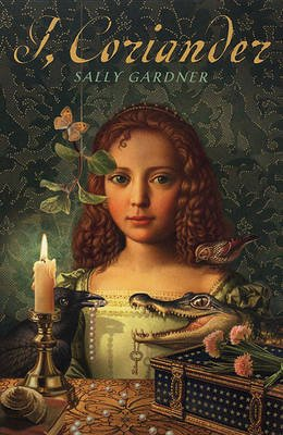 I, Coriander (Hardcover, Turtleback School & Library ed.): Sally Gardner