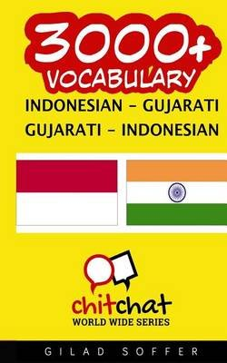 3000+ Indonesian - Gujarati Gujarati - Indonesian Vocabulary (Indonesian, Paperback): Gilad Soffer