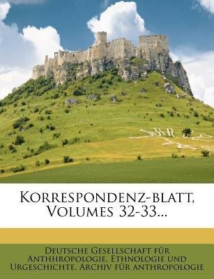 Korrespondenz-Blatt, Volumes 32-33... (English, German, Paperback): Deutsche Gesellschaft F R Anthhropologi, Ethnologie Und...