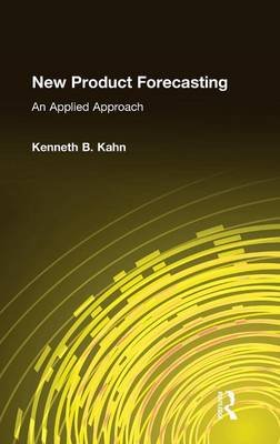New Product Forecasting - An Applied Approach (Hardcover): Kenneth B. Kahn