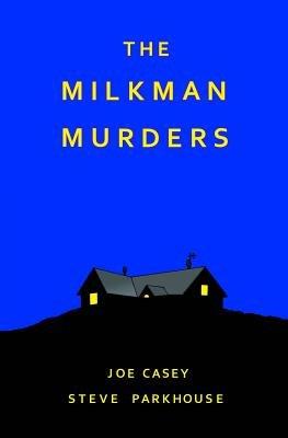 The Milkman Murders (Hardcover): Joe Casey