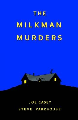 The Milkman Murders (Hardcover): Joe Casey