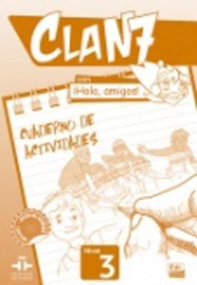 Clan 7 con Hola Amigos 3 : Exercises Book - Cuaderno de Actividades (Spanish, Paperback): Equipo Edinumen