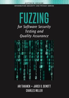 Introduction - Chapter 1 from Fuzzing for Software Security Testing and Quality Assurance (Electronic book text): Ari Takanen,...