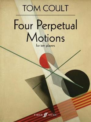 Four Perpetual Motions (Score) (Paperback): Tom Colt