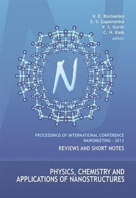 Physics, Chemistry and Applications of Nanostructures - Proceedings of the International Conference Nanomeeting - 2013...