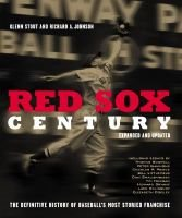 Red Sox Century: The Definitive History of Baseball's Most Storied Franchise (Paperback, Expanded and Up): Glenn Stout,...