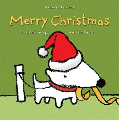 Merry Christmas - The Adventures of Superdog (Paperback): Raphael Thierry