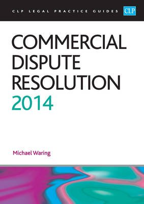 Commercial Dispute Resolution 2013 (Paperback, Revised edition): Michael Waring