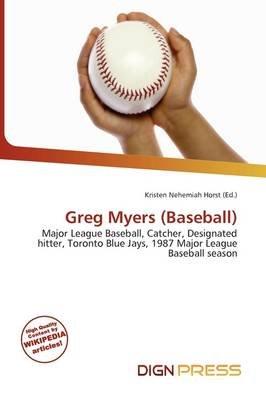 Greg Myers (Baseball) (Paperback): Kristen Nehemiah Horst