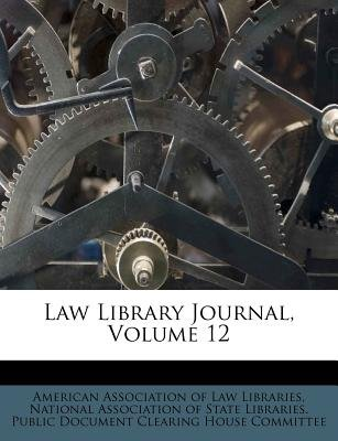 Law Library Journal, Volume 12 (Paperback):