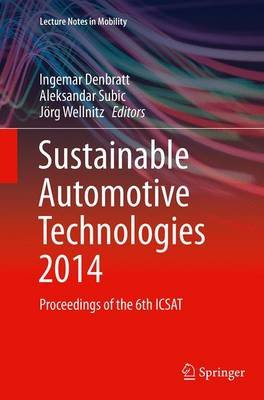 Sustainable Automotive Technologies 2014 - Proceedings of the 6th ICSAT (Paperback, Softcover reprint of the original 1st ed....