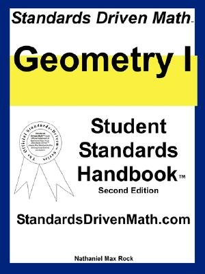 Standards Driven Math - Geometry I, Second Edition (Paperback): Nathaniel Max Rock