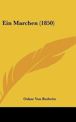 Ein Marchen (1850) (English, German, Hardcover): Oskar Von Redwitz