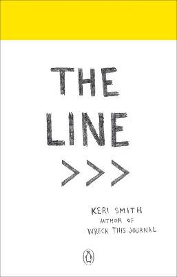 The Line - An Adventure into the Unknown (Paperback): Keri Smith