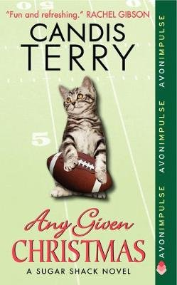 Any Given Christmas (A Sugar Shack Novel) (Paperback): Candis Terry