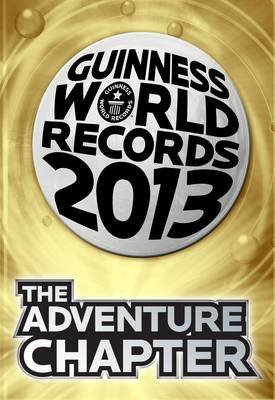 Guinness World Records 2013 the Adventure Chapter (Electronic book text):