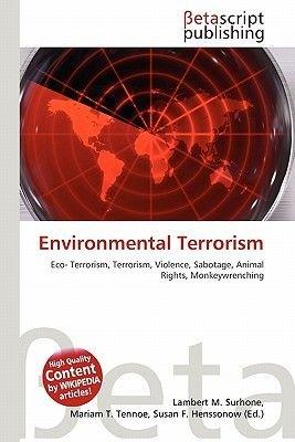 Environmental Terrorism (Paperback): Lambert M. Surhone, Miriam T. Timpledon, Susan F. Marseken