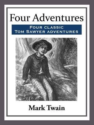 Four Adventures (Electronic book text): Mark Twain