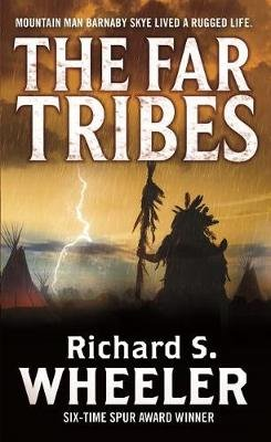 The Far Tribes - A Barnaby Skye Novel (Paperback): Richard S Wheeler