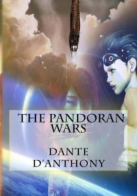 The Pandoran Wars (Paperback): Dante D'Anthony