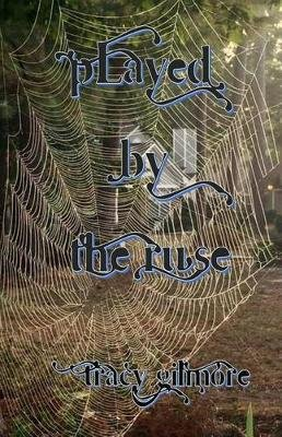 Played by the Ruse (Paperback): Tracy Gilmore