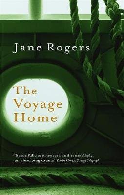 The Voyage Home (Paperback, New ed): Jane Rogers