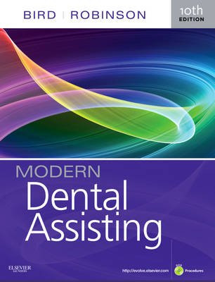Modern Dental Assisting (Hardcover, 10th Revised edition): Doni L Bird, Debbie S Robinson