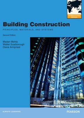 Building Construction - Principles, Materials, and Systems (Paperback, International ed of 2nd revised ed): Medan L. Mehta,...