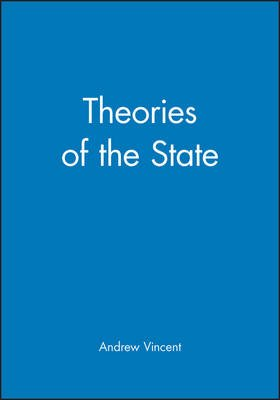 Theories of the State (Paperback): Andrew Vincent