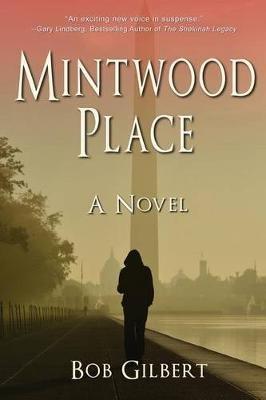 Mintwood Place (Paperback): Bob Gilbert