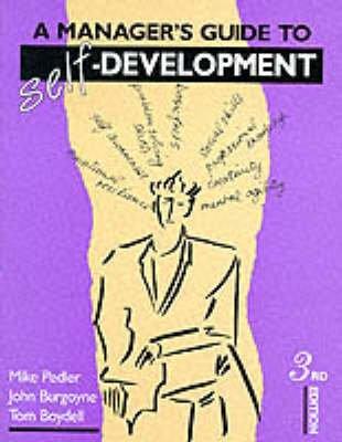 A Manager's Guide to Self-development (Paperback, 3rd Revised edition): Mike Pedler, John Burgoyne, Tom Boydell