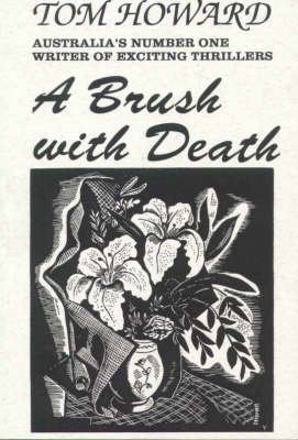 A Brush with Death (Paperback): Tom Howard