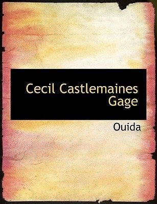 Cecil Castlemaines Gage (Hardcover): Ouida