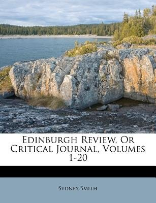 Edinburgh Review, or Critical Journal, Volumes 1-20 (Paperback): Sydney Smith