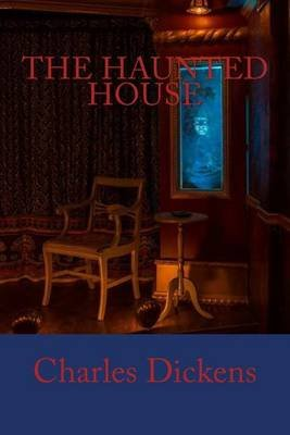 The Haunted House (Paperback): Dickens