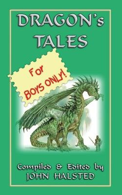 Dragon's Tales for Boys Only! (Paperback): John David Halsted